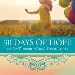 Devotional Aimed At Encouraging Those Caring For Children With Special Health Care Needs